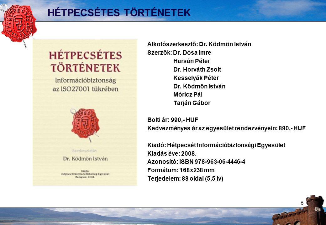 6 HÉTPECSÉTES TÖRTÉNETEK Alkotószerkesztő: Dr.Ködmön István Szerzők: Dr.