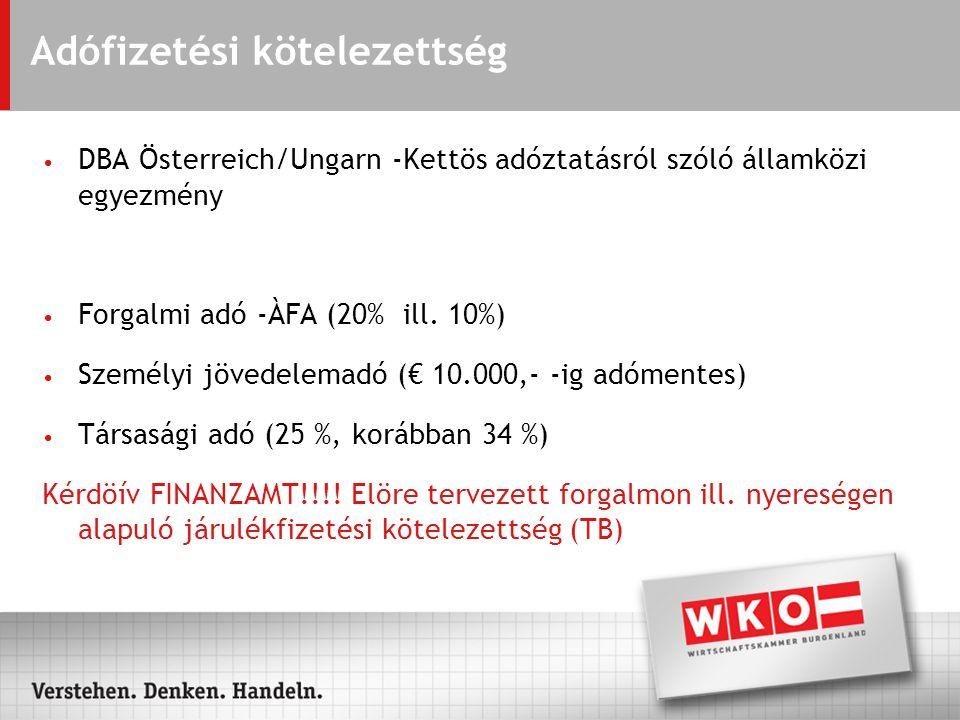 További bejelentési kötelezettség FINANZAMT Graz Stadt: osztrák adószám igénylése (ÀFA-bevallási kötelezettség Ausztriában) + ÀFA-visszaigénylés Függetlenül attól, hogy a vállalkozó Mo.-on alanyi jogon ÀFA- mentességet élvez!!.