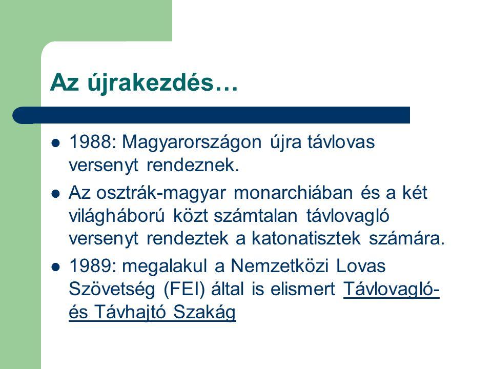 Az újrakezdés… 1988: Magyarországon újra távlovas versenyt rendeznek.