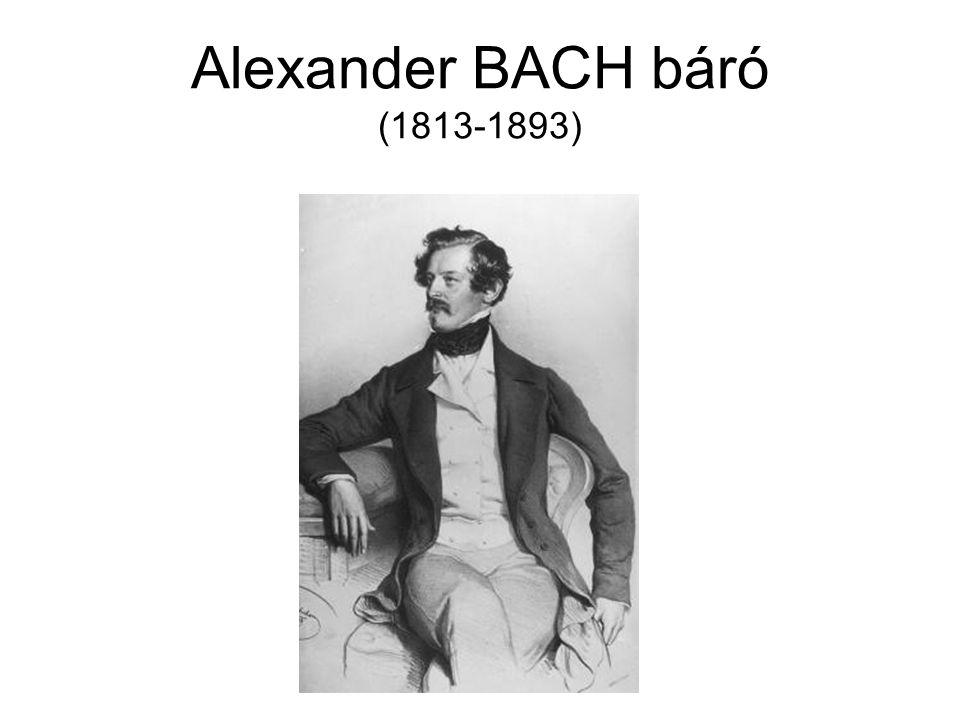 Alexander BACH báró (1813-1893)