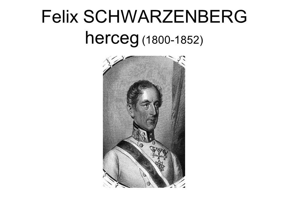 Felix SCHWARZENBERG herceg (1800-1852)