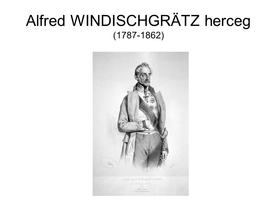 Alfred WINDISCHGRÄTZ herceg (1787-1862)