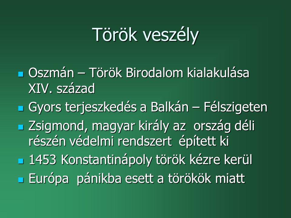 Török veszély Oszmán – Török Birodalom kialakulása XIV.