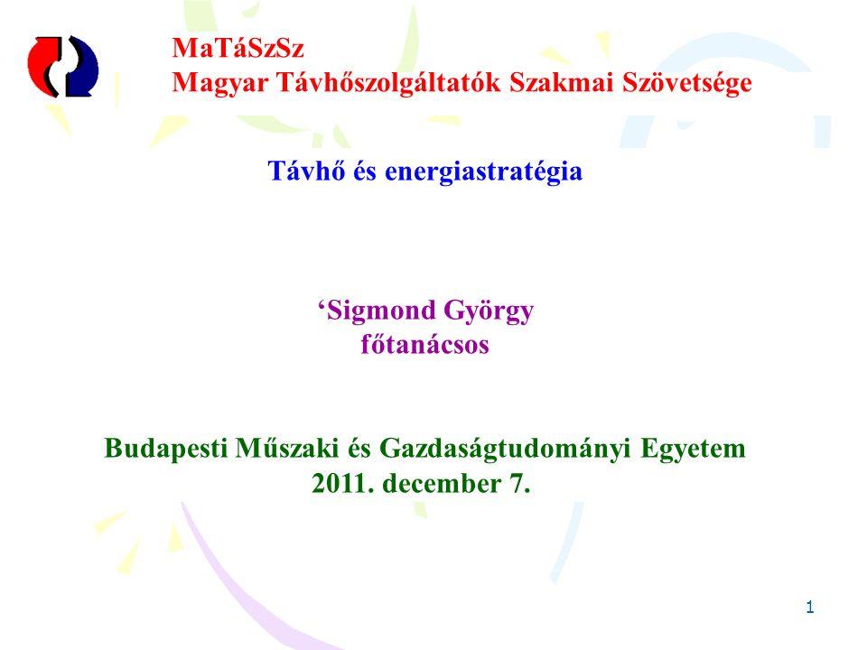1 Távhő és energiastratégia 'Sigmond György főtanácsos Budapesti Műszaki és Gazdaságtudományi Egyetem 2011.
