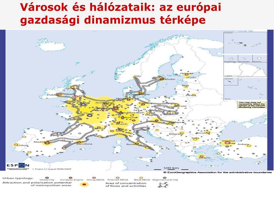 Városok és hálózataik: az európai gazdasági dinamizmus térképe