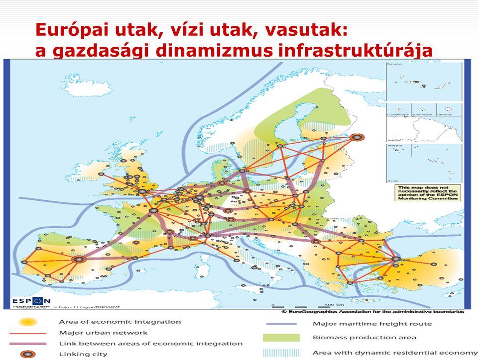 Európai utak, vízi utak, vasutak: a gazdasági dinamizmus infrastruktúrája