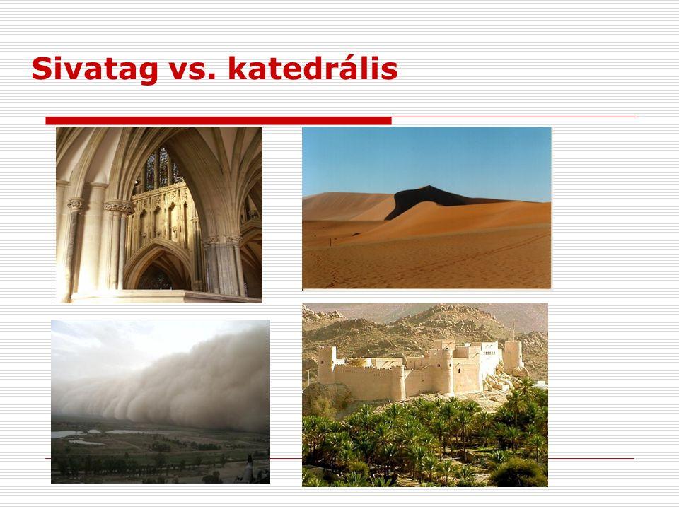 Sivatag vs. katedrális