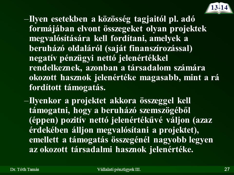 Dr. Tóth TamásVállalati pénzügyek III. 27 13-14 –Ilyen esetekben a közösség tagjaitól pl.