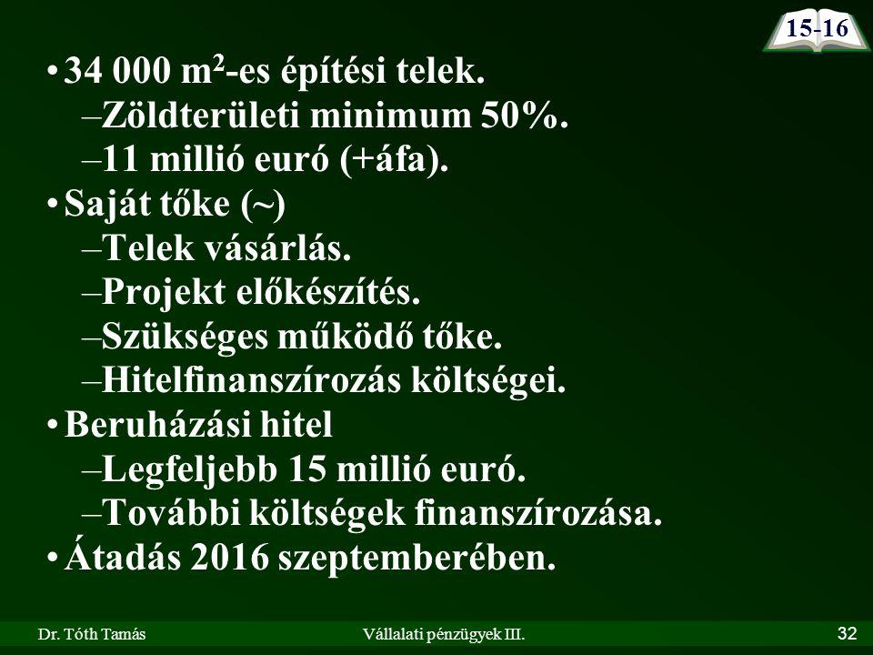 Dr. Tóth TamásVállalati pénzügyek III.32 34 000 m 2 -es építési telek.