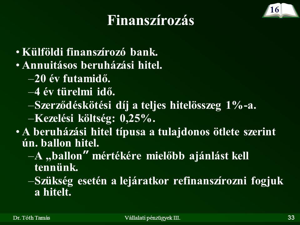 Dr. Tóth TamásVállalati pénzügyek III.33 Külföldi finanszírozó bank.