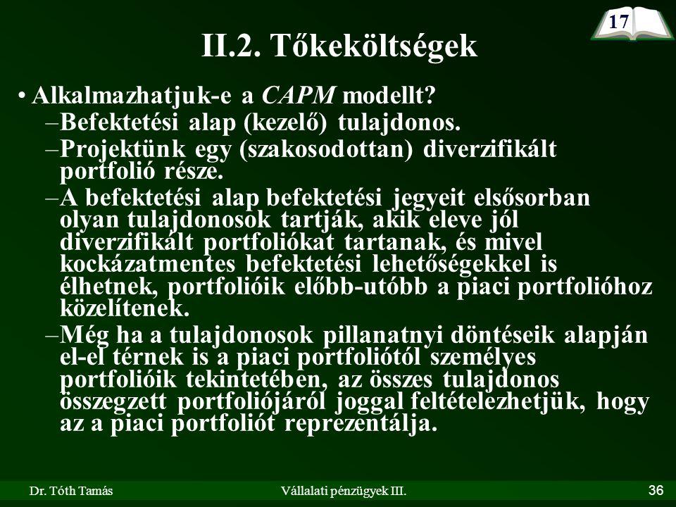 Dr. Tóth TamásVállalati pénzügyek III.36 Alkalmazhatjuk-e a CAPM modellt.