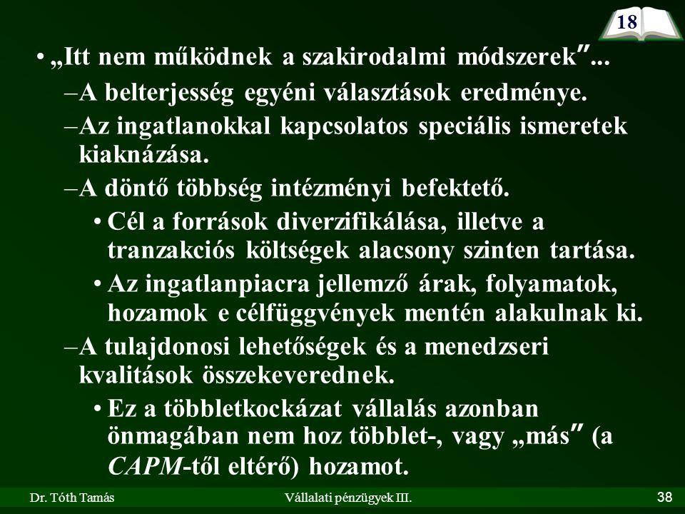 """Dr. Tóth TamásVállalati pénzügyek III.38 """"Itt nem működnek a szakirodalmi módszerek ..."""