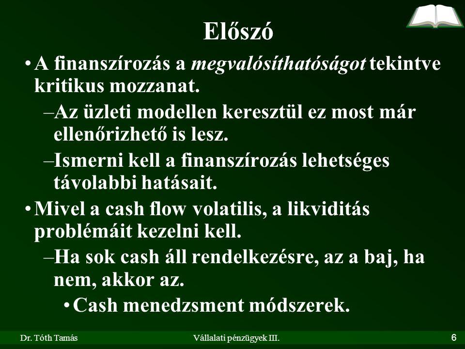 Dr.Tóth TamásVállalati pénzügyek III.67 II.7. Projektértékelés APV Egyszerű számítások.