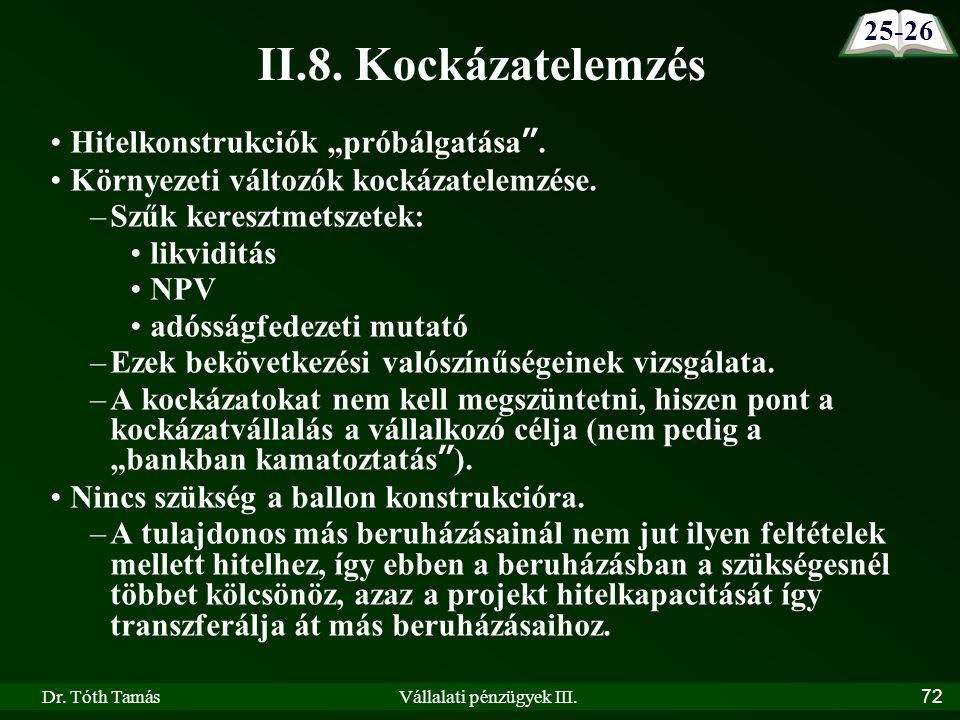 """Dr. Tóth TamásVállalati pénzügyek III.72 II.8. Kockázatelemzés Hitelkonstrukciók """"próbálgatása ."""