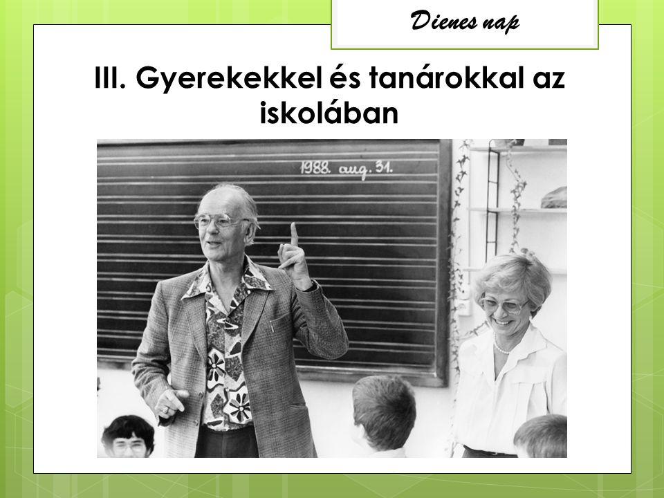 III. Gyerekekkel és tanárokkal az iskolában Dienes nap