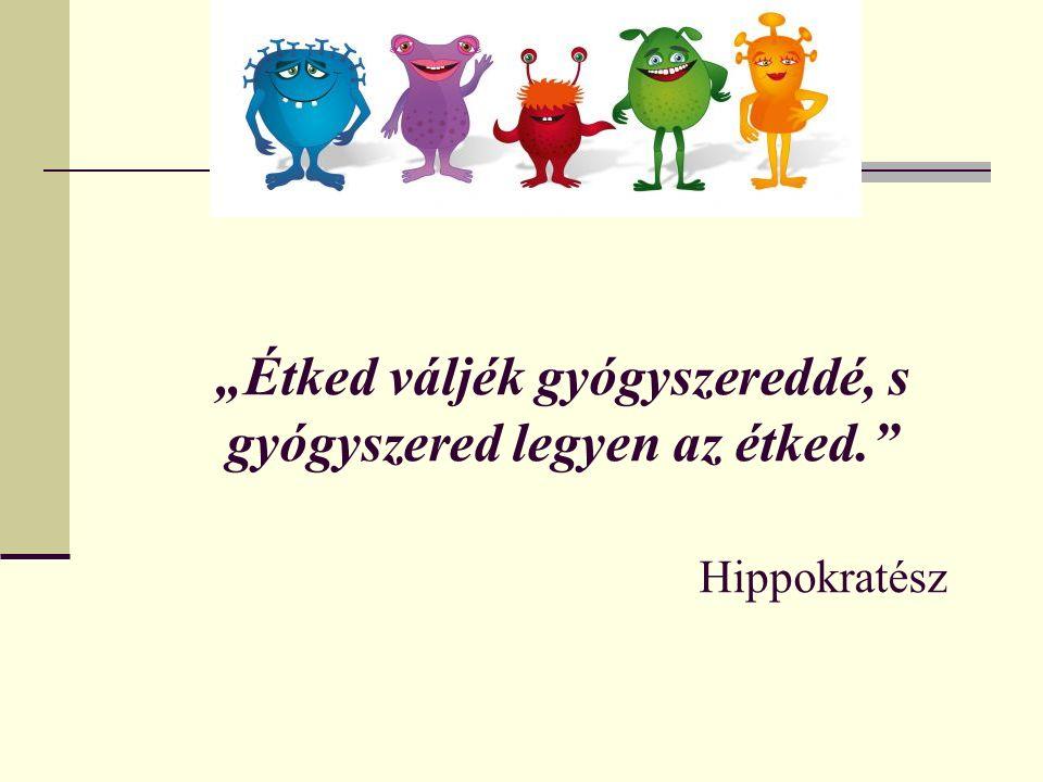 """""""Étked váljék gyógyszereddé, s gyógyszered legyen az étked. Hippokratész"""