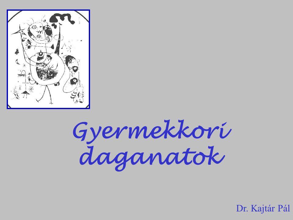 Gyermekkori daganatok Dr. Kajtár Pál