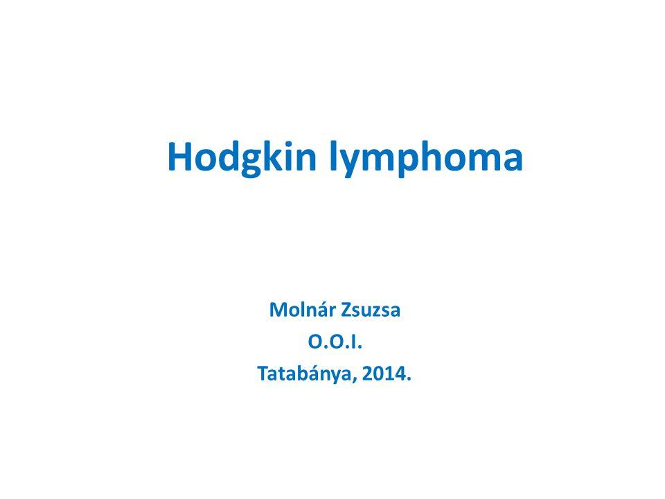 Hodgkin lymphoma Molnár Zsuzsa O.O.I. Tatabánya, 2014.