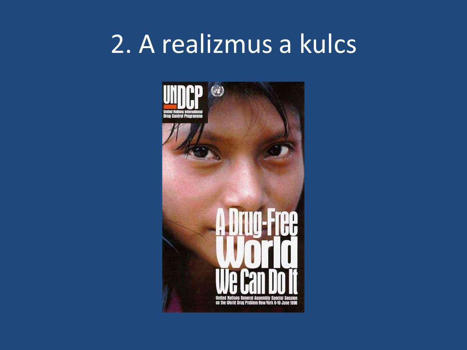 2. A realizmus a kulcs