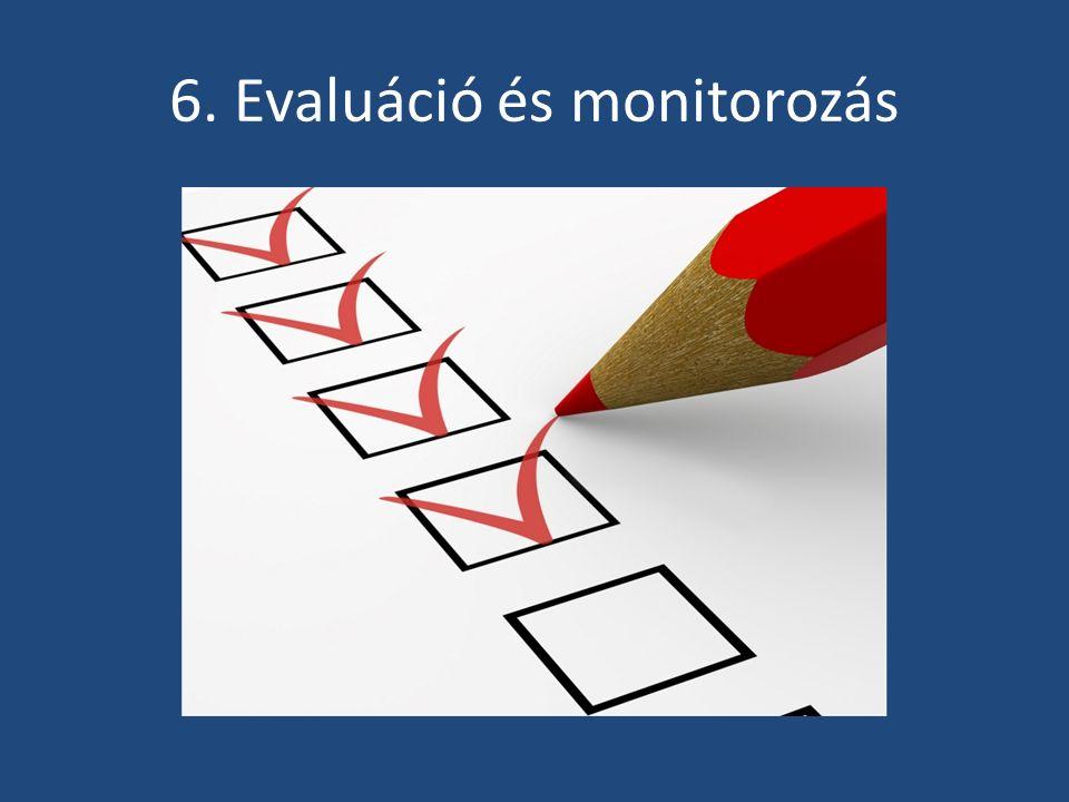 6. Evaluáció és monitorozás