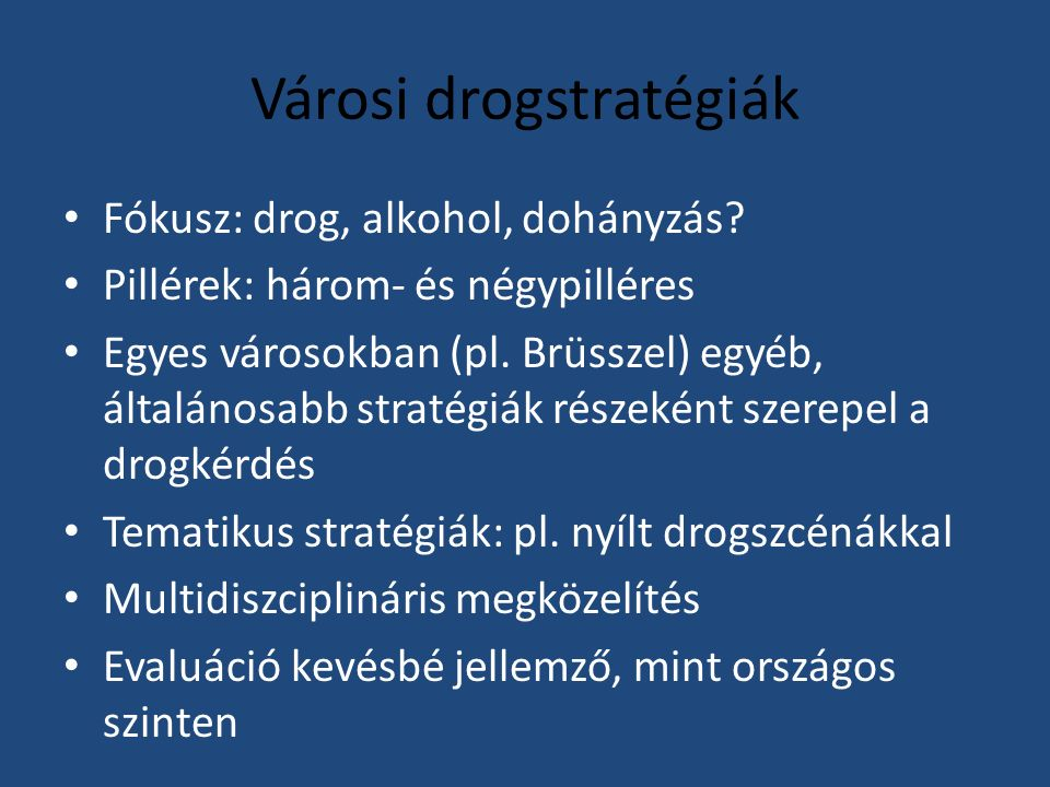 Városi drogstratégiák Fókusz: drog, alkohol, dohányzás.