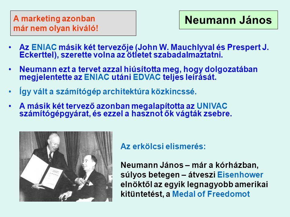 Neumann János – már a kórházban, súlyos betegen – átveszi Eisenhower elnöktől az egyik legnagyobb amerikai kitüntetést, a Medal of Freedomot A marketing azonban már nem olyan kiváló.