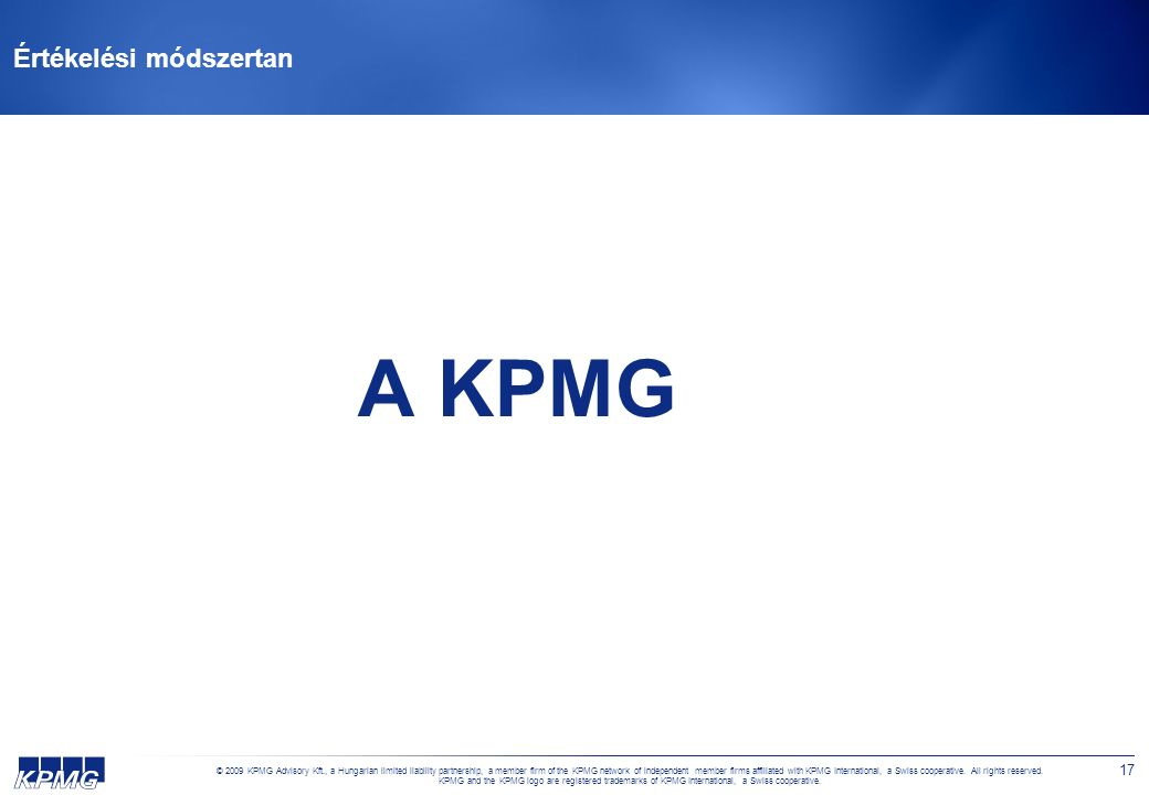 © 2009 KPMG Advisory Kft., a Hungarian limited liability partnership, a member firm of the KPMG network of independent member firms affiliated with KPMG International, a Swiss cooperative.