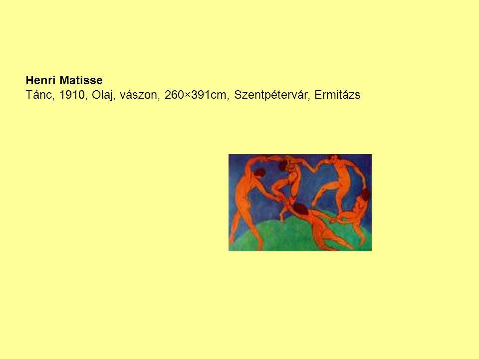 Henri Matisse Tánc, 1910, Olaj, vászon, 260×391cm, Szentpétervár, Ermitázs
