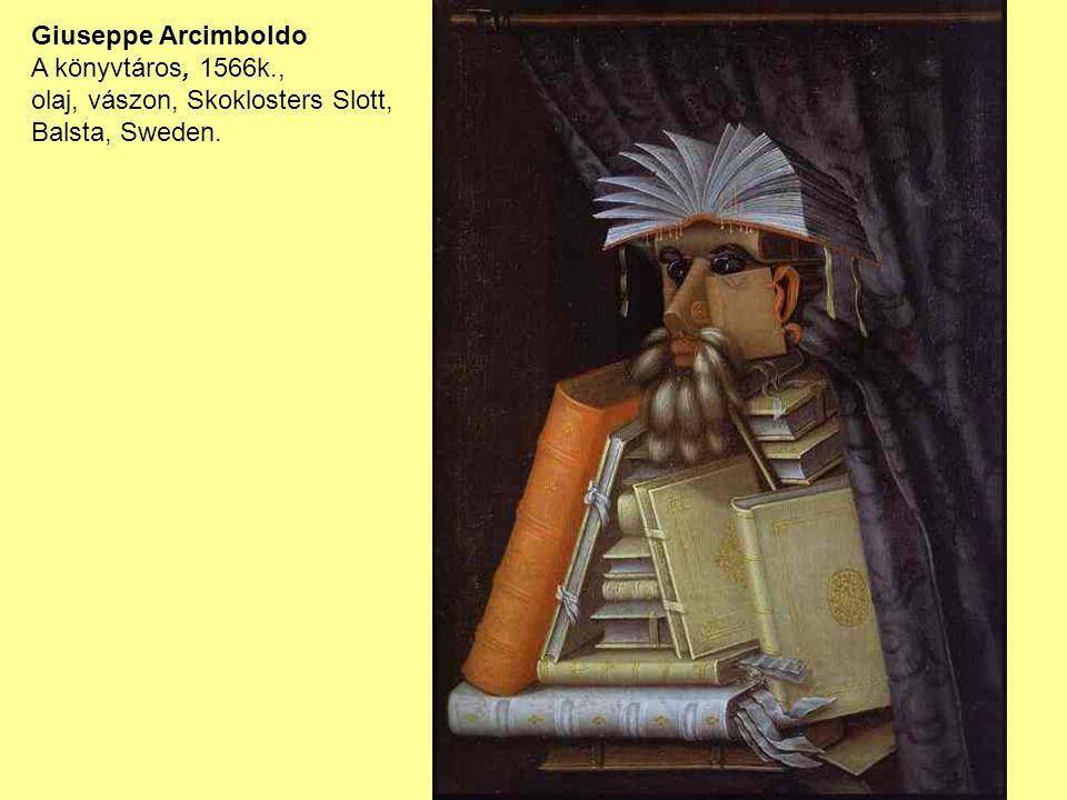 Giuseppe Arcimboldo A könyvtáros, 1566k., olaj, vászon, Skoklosters Slott, Balsta, Sweden.