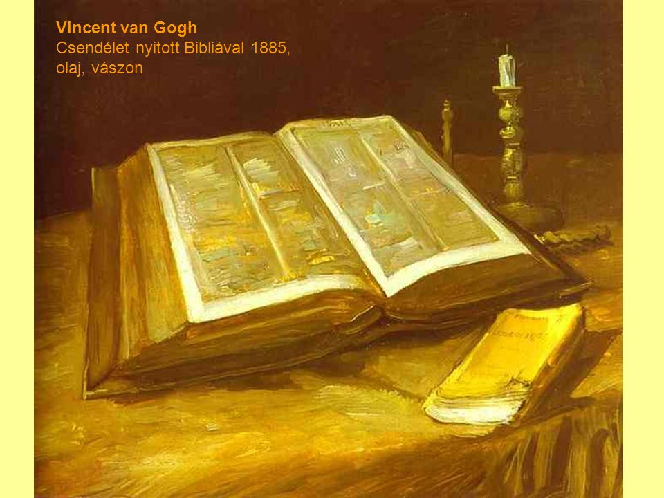 Vincent van Gogh Csendélet nyitott Bibliával 1885, olaj, vászon