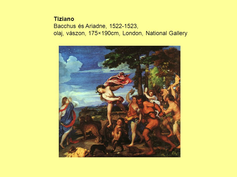 Tiziano Bacchus és Ariadne, 1522-1523, olaj, vászon, 175×190cm, London, National Gallery