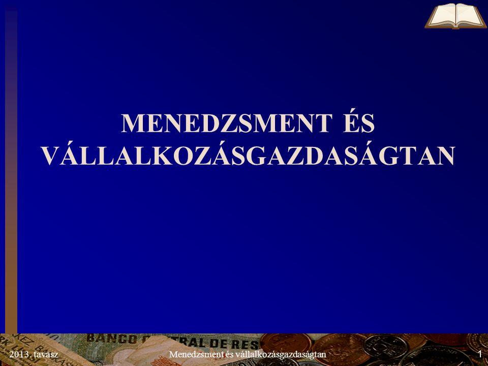 2013. tavasz 122 Menedzsment és vállalkozásgazdaságtan
