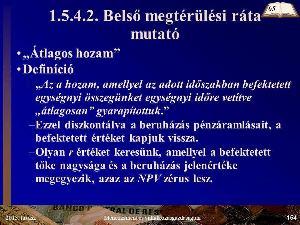 2013. tavasz 154 Menedzsment és vállalkozásgazdaságtan 1.5.4.2.