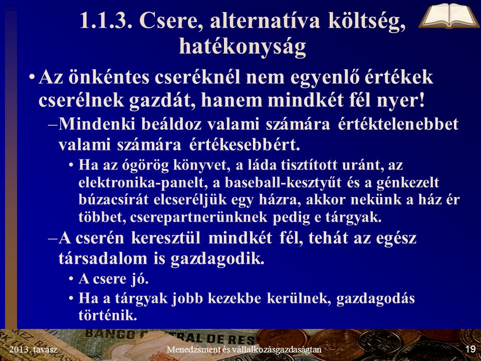 2013. tavasz 19 Menedzsment és vállalkozásgazdaságtan 1.1.3.