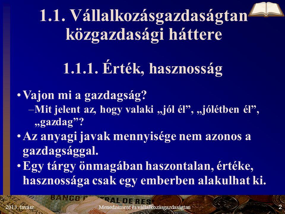 2013.tavasz 63 Menedzsment és vállalkozásgazdaságtan 1.3.2.3.