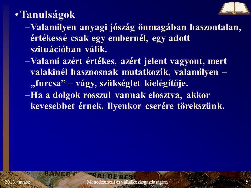 2013.tavasz 76 Menedzsment és vállalkozásgazdaságtan 1.3.4.