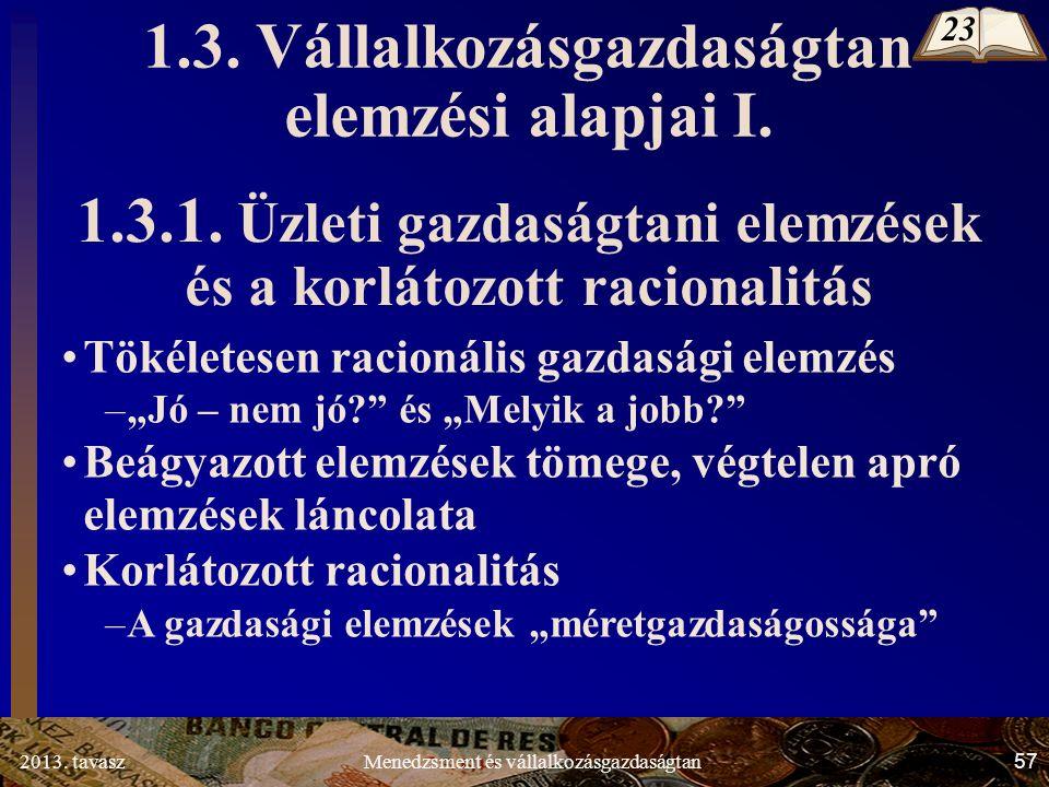 2013. tavasz 57 Menedzsment és vállalkozásgazdaságtan 1.3.
