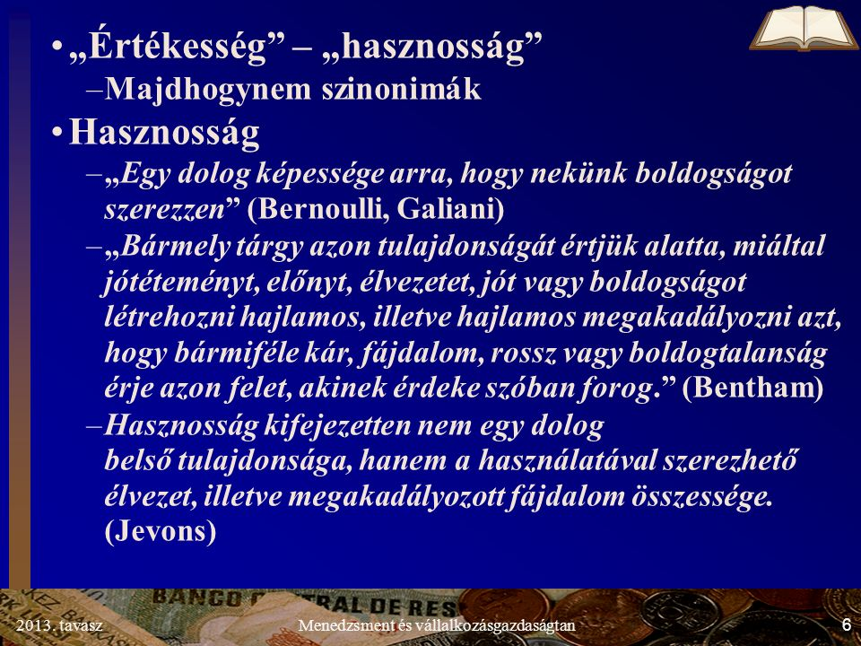 2013.tavasz 147 Menedzsment és vállalkozásgazdaságtan 1.5.3.