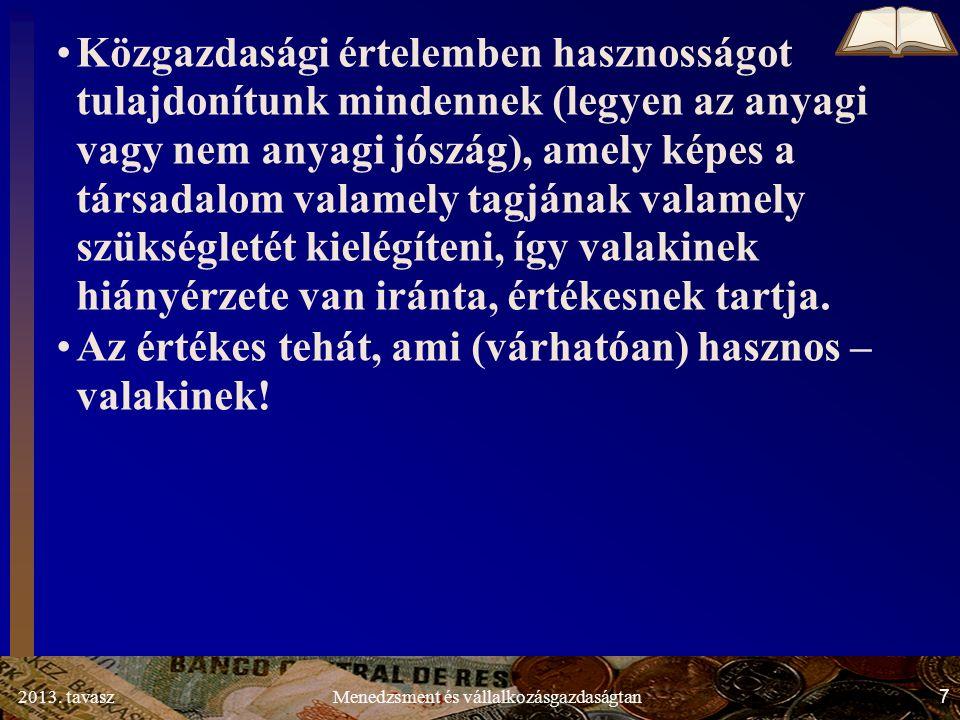 2013.tavasz 58 Menedzsment és vállalkozásgazdaságtan 1.3.2.