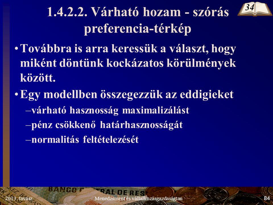 2013. tavasz 84 Menedzsment és vállalkozásgazdaságtan 1.4.2.2.