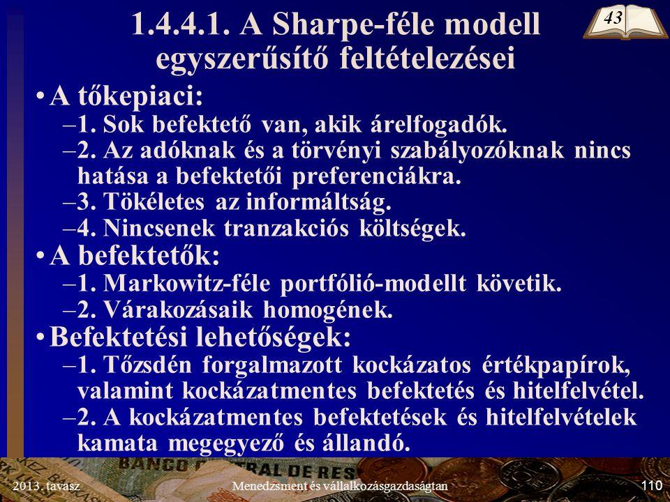 2013. tavasz 110 Menedzsment és vállalkozásgazdaságtan A tőkepiaci: –1.