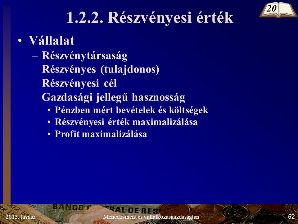 2013. tavasz 52 Menedzsment és vállalkozásgazdaságtan 1.2.2.