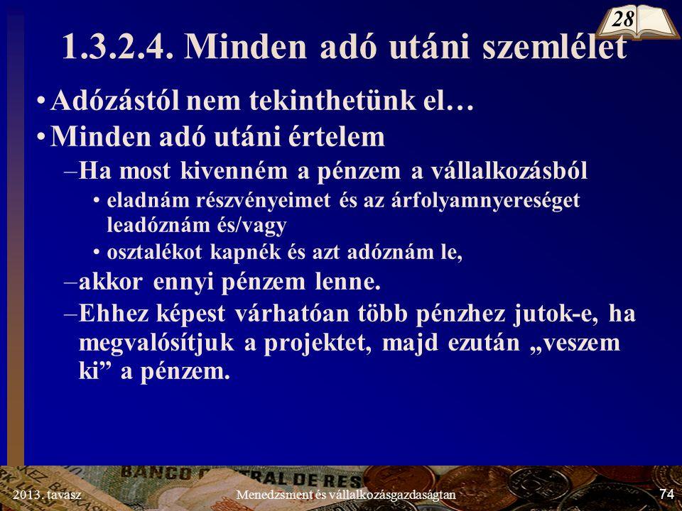 2013. tavasz 74 Menedzsment és vállalkozásgazdaságtan 1.3.2.4.