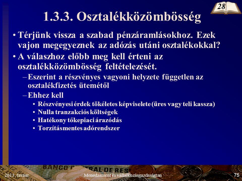 2013. tavasz 75 Menedzsment és vállalkozásgazdaságtan 1.3.3.