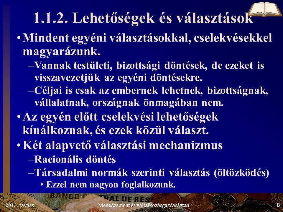 2013. tavasz 8 Menedzsment és vállalkozásgazdaságtan 1.1.2.