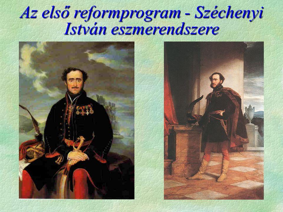 Az első reformprogram - Széchenyi István eszmerendszere