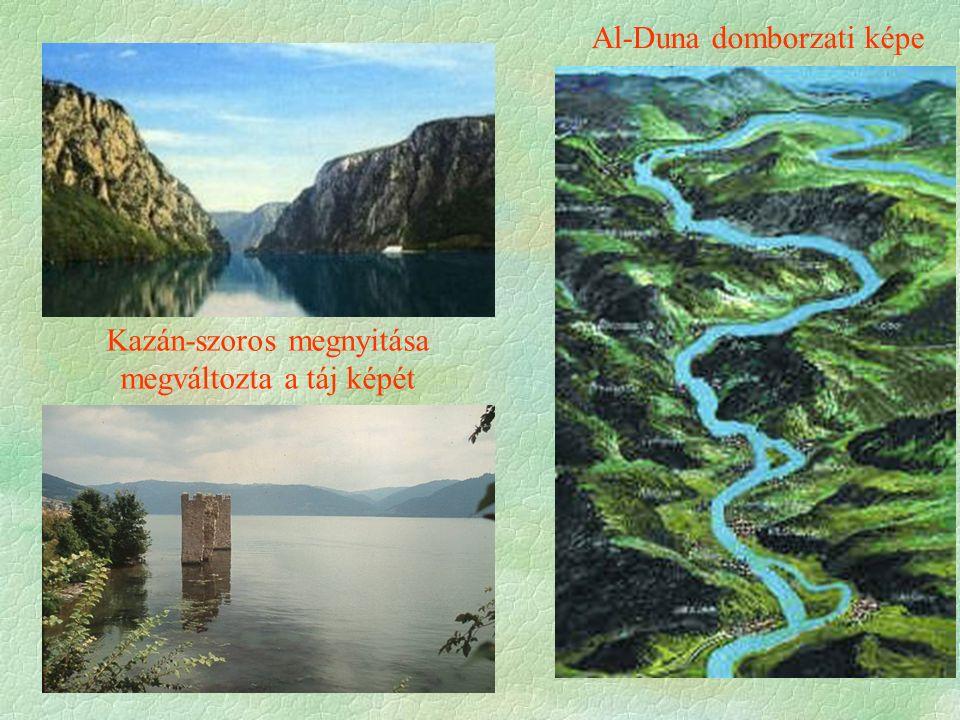 Kazán-szoros megnyitása megváltozta a táj képét Al-Duna domborzati képe