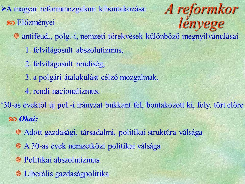  A magyar reformmozgalom kibontakozása:  Előzményei  antifeud., polg.-i, nemzeti törekvések különböző megnyilvánulásai 1.