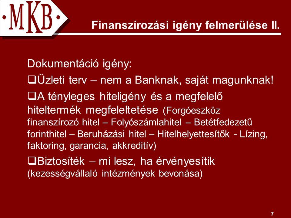 7 Finanszírozási igény felmerülése II.