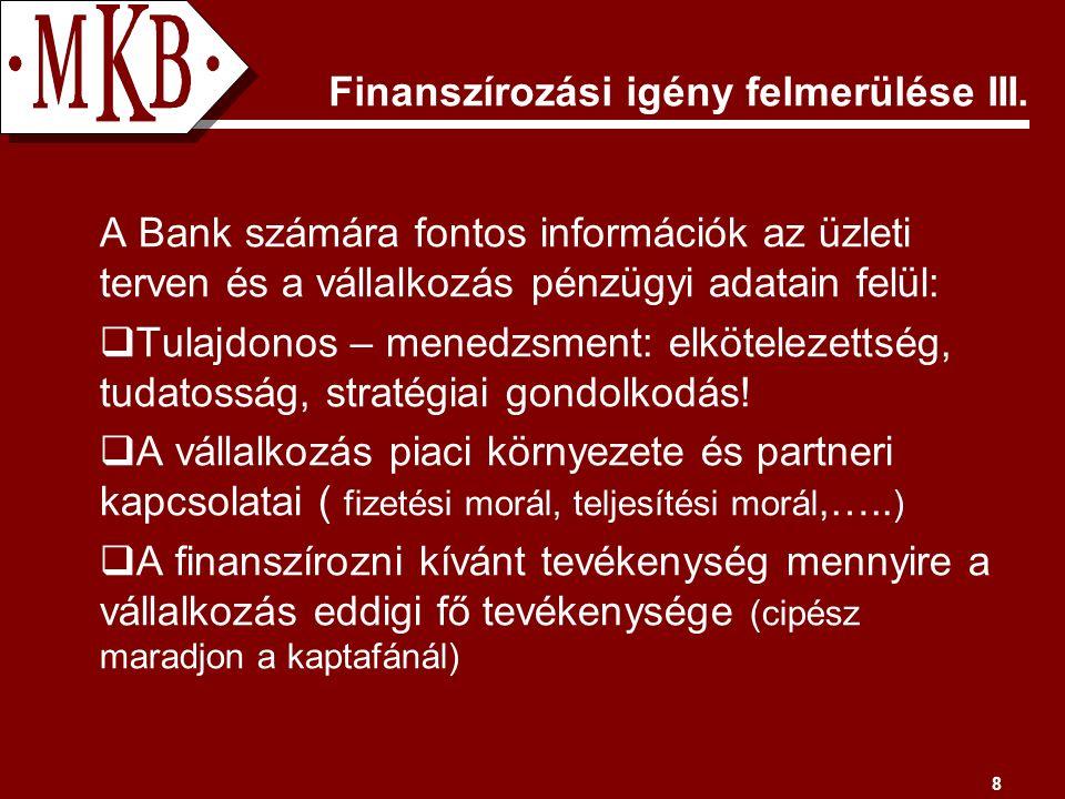 8 Finanszírozási igény felmerülése III.